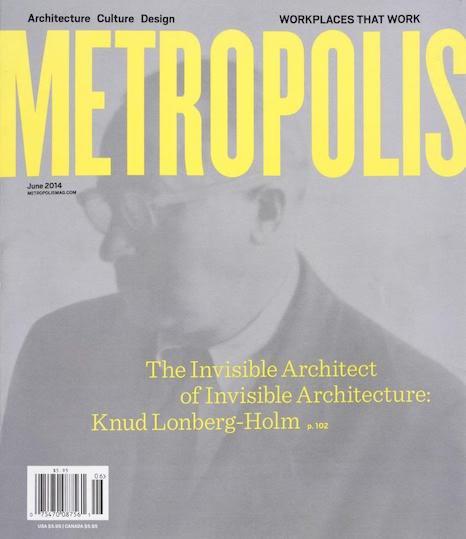 KNUD LONBERG-HOLM: THE INVISIBLE ARCHITECT, METROPOLIS MAGAZINE
